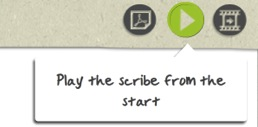 Play the scribe from the start